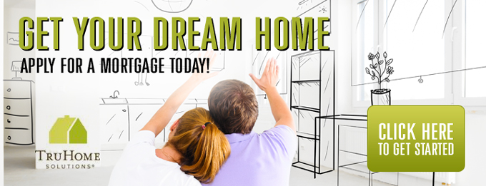 Apply for you Dream Home mortgage today